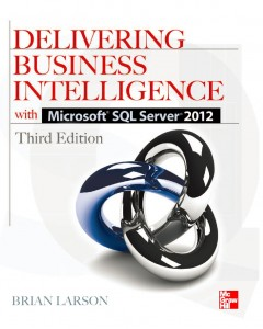 Delivering Business Intelligence with Microsoft SQL Server 2012, Third Edition by Brian Larson